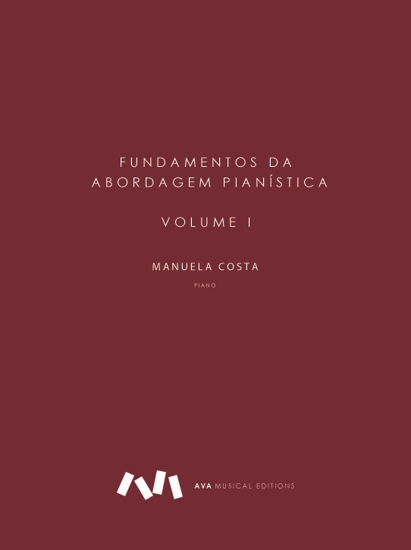 Picture of Fundamentos da Abordagem Pianística - Volume I